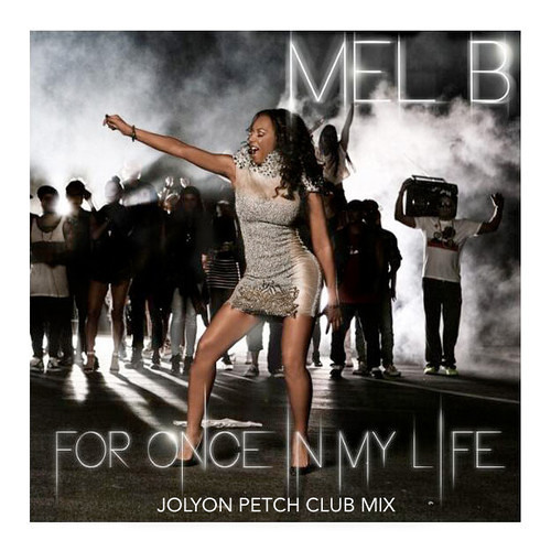 Mel B - For Once in My Life (Jolyon Petch Club Mix) *OFFICIAL RELEASE* Billboard Dance Chart #2