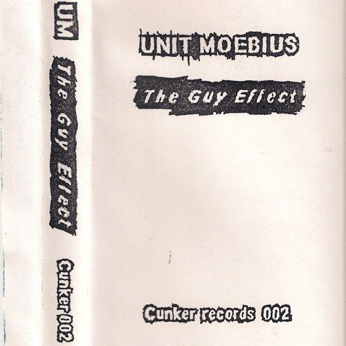Unit Moebius - The Guy Effect (Cunker Records)