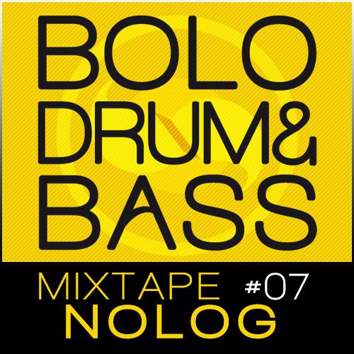 Nolog x Bolo Drum & Bass / Mixtape #07