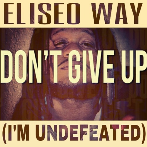 Eliseo Way - Don't Give Up (I'm Undefeated)
