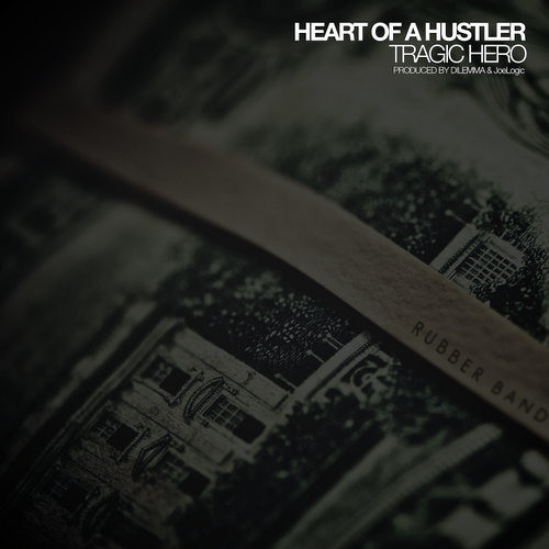 "Tragic Hero ""Heart of a Hustler"""