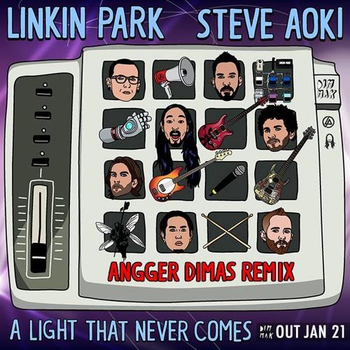 [OUT NOW] A Light That Never Comes (Angger Dimas Remix) - Steve Aoki & Linkin Park