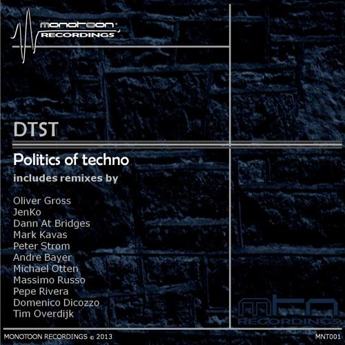 DTST-Politics Of Techno (Andre Bayer Remix) Cut Version