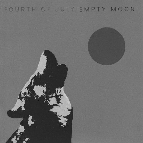 Fourth Of July - Empty Moon