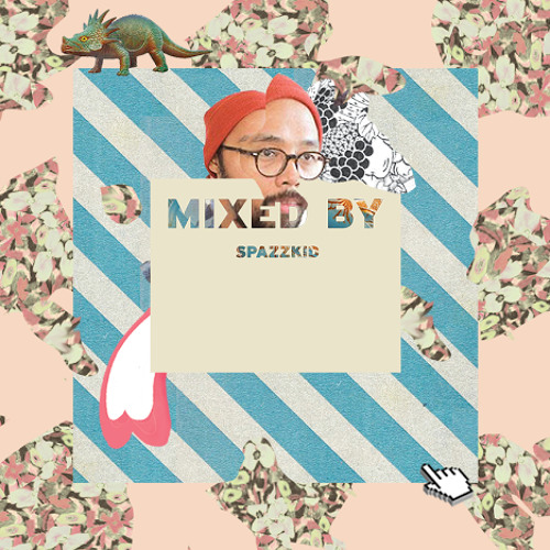 MIXED BY Spazzkid