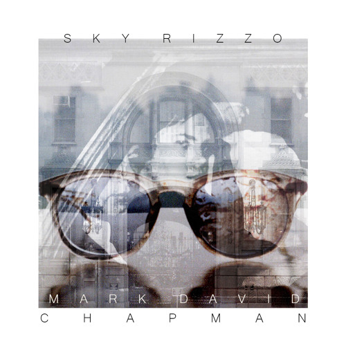 Sky Rizzo - Mark David Chapman