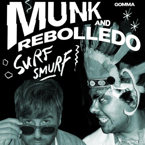 Munk & Rebolledo - Surf Smurf (Gomma 190)