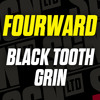 Fourward - Black Tooth Grin