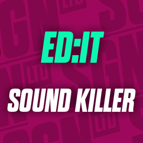 Ed:it - Sound Killer