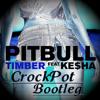Pitbull feat. Ke$ha - Timber (CrockPot Bootleg) [FREE DOWNLOAD]