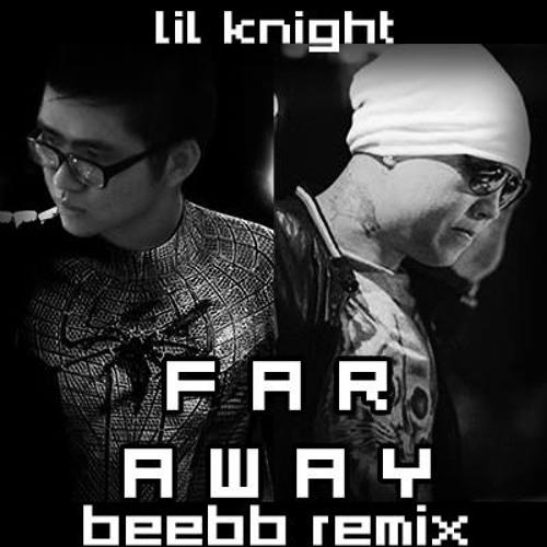 LK - FAR AWAY (BeeBB Remix)