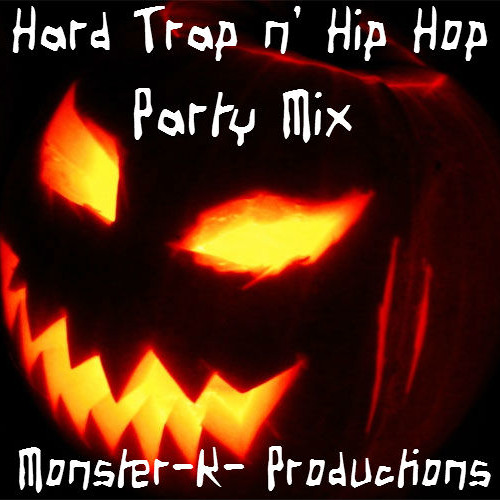 Hard Trap n' Hip Hop Party (Monster Mix) by Monster-K-