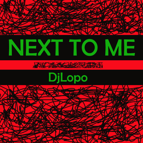 Next To Me - DjLopo