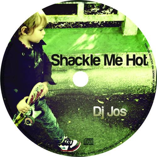 Dj Jos -  Shackle Me Hot ( Audio Two Top Billin vocal)