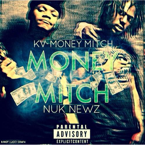 Kv-Money Mitch ft.nuk newz