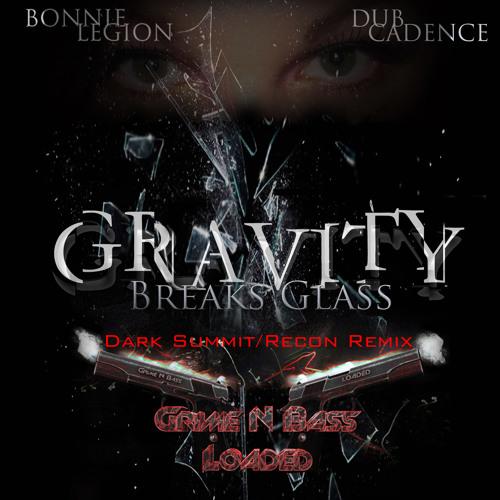 Dark Summit Remix ~ Gravity Breaks Glass ~ feat. Bonnie Legion ~ [[CLIP]]