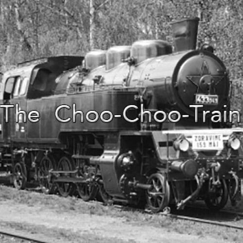 The Choo-Choo-Train