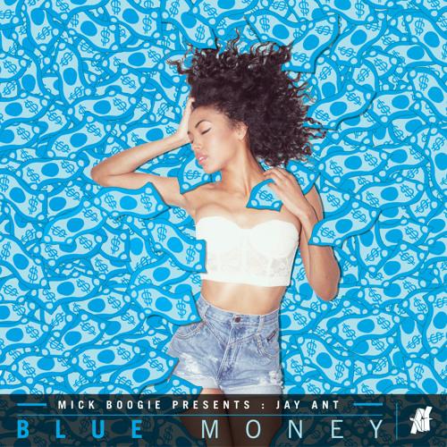 Jay Ant - Blue Money