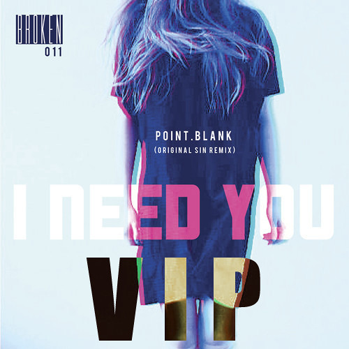 Point.blank - I Need You  VIP