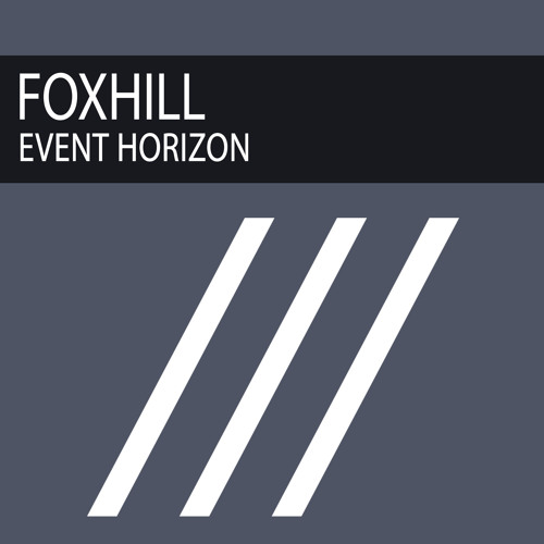 Event Horizon (Extended Mix) - Foxhill [FREE DL]