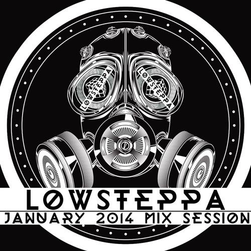 Low Steppa January 2014 Mix Session