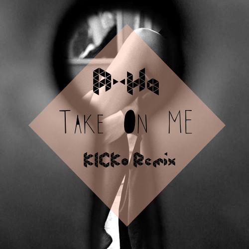 A-Ha - Take On Me (KICKo Remix)