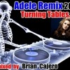 ADELE  TURNING TABLES'' REMIX By Brian Cajero