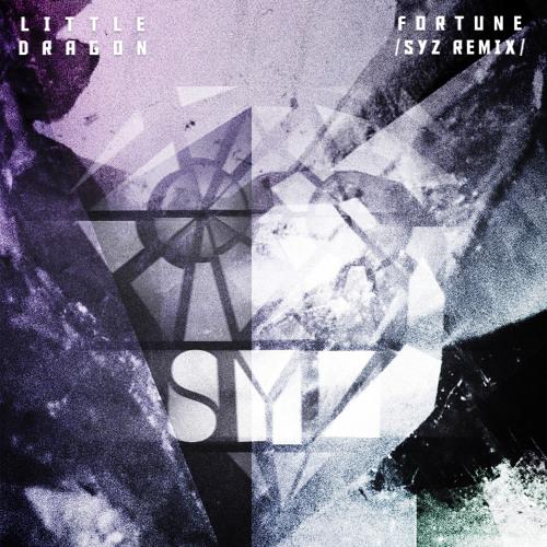 Little Dragon - Fortune (SYZ Remix)