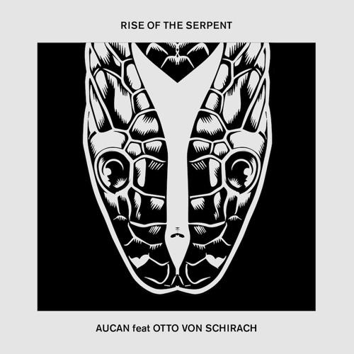 Aucan feat. Otto Von Schirach - Rise Of The Serpent [Teaser]