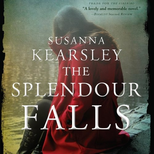 The Splendour Falls by Susanna Kearsley, Narrated by Barbara Rosenblat