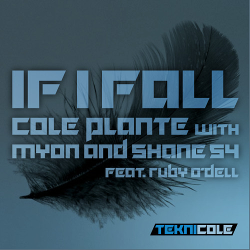 Cole Plante - IF I FALL (with Myon & Shane 54) Feat. Ruby O'Dell
