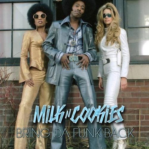Milk N Cooks - Bring Da Funk Back (Original Mix)