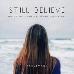 Still Believe (Avicii X Tritonal X Martin Garrix X Feri & Multi)