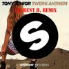 TONY JUNIOR - TWERK ANTHEM (LAURENT H. OFFICIAL REMIX)