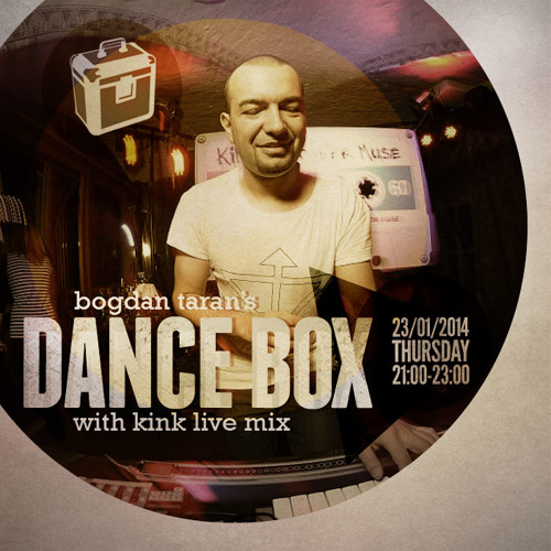 Dance Box with Bogdan Taran - 23 Jan 2014 feat. KiNK live recorded at Amber Muse party