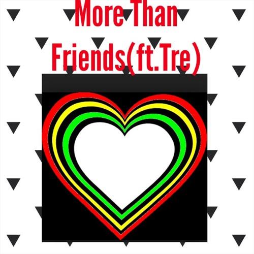 More Than Friends(Ft. Tre)
