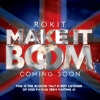 "Rokit –""Make It Boom"" Coming Soon! The record that every listener of KISS FM has been waiting for!"