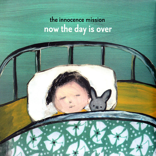 the innocence mission - My Love Goes With You (from Now the Day is Over)