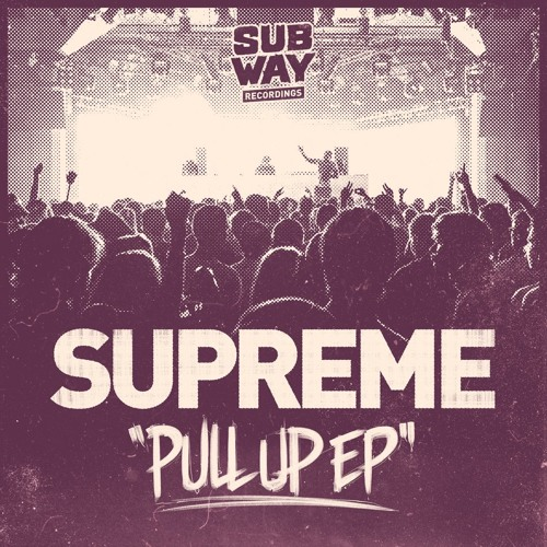 Supreme - Pull Up (CLIP) [OUT NOW ON SUBWAY]