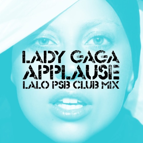 Lady Gaga - Applause (Lalo PSB club mix)
