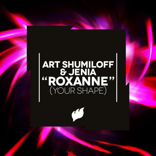 Art Shumiloff & Jenia - Roxanne (Your Shape) (Original Mix) [Flashover Recordings]