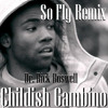 So Fly Remix Childish Gambino Prod By Dr. Rick Boswell