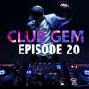 ClubGem Episode 20
