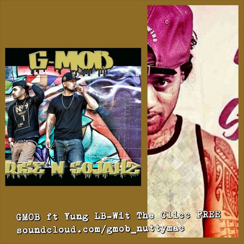 GMOB ft YUNG LB - WIT THE CLICC (Produced by Hit Men) LILTUINxNUTTYMACxYUNGLB