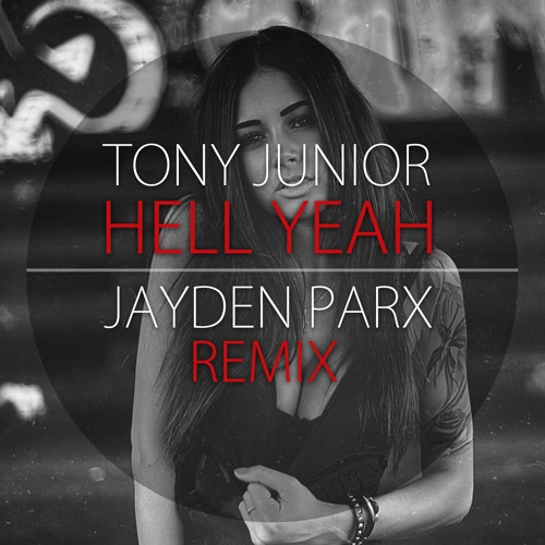 Tony Junior - Hell Yeah!!! (Jayden Parx Remix)