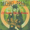 Michael Franti & Spearhead - I'm Alive (Life Sounds Like)(DJ Super WiLL Remix)