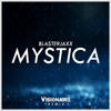 Blasterjaxx - Mystica (Visionaire Remix) [FREE DOWNLOAD]