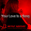 Your Love Is a Song