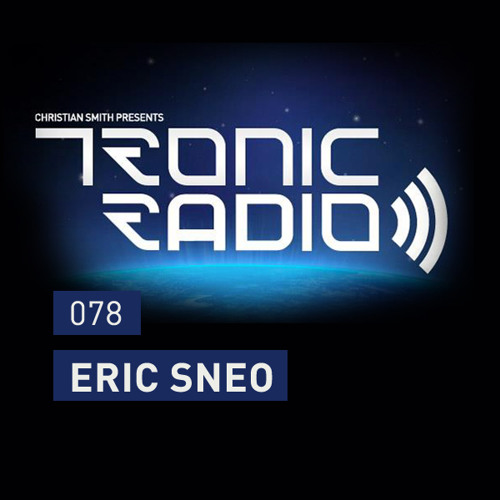 Tronic Podcast 078 with Eric Sneo