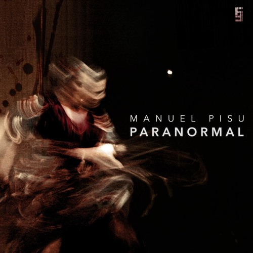 Manuel Pisu - Paranormal (Sebastian Groth Remix) SC Preview Out on: Frakture Audio